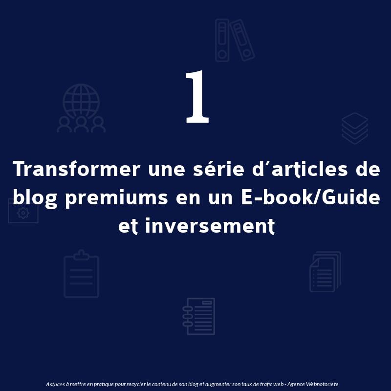 Astuce 1 : Transformer une série d'articles de blog premiums en un E-book/Guide et inversement