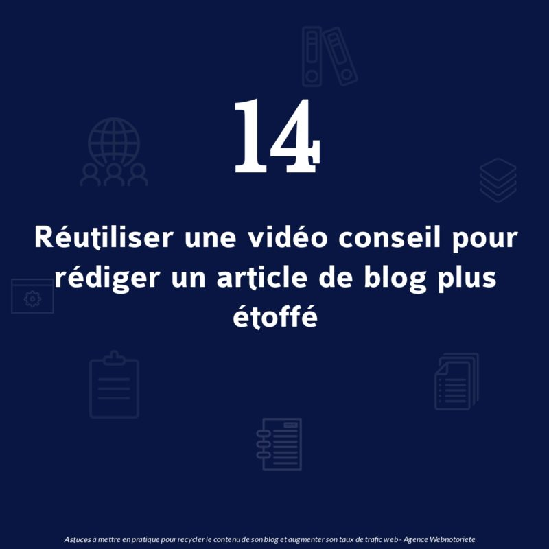 Astuce 14 : Réutiliser une vidéo conseil pour rédiger un article de blog plus étoffé