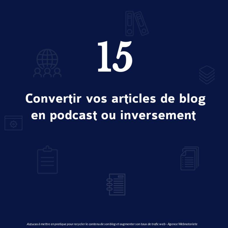 Astuce 15 : Convertir vos articles de blog en podcast ou inversement