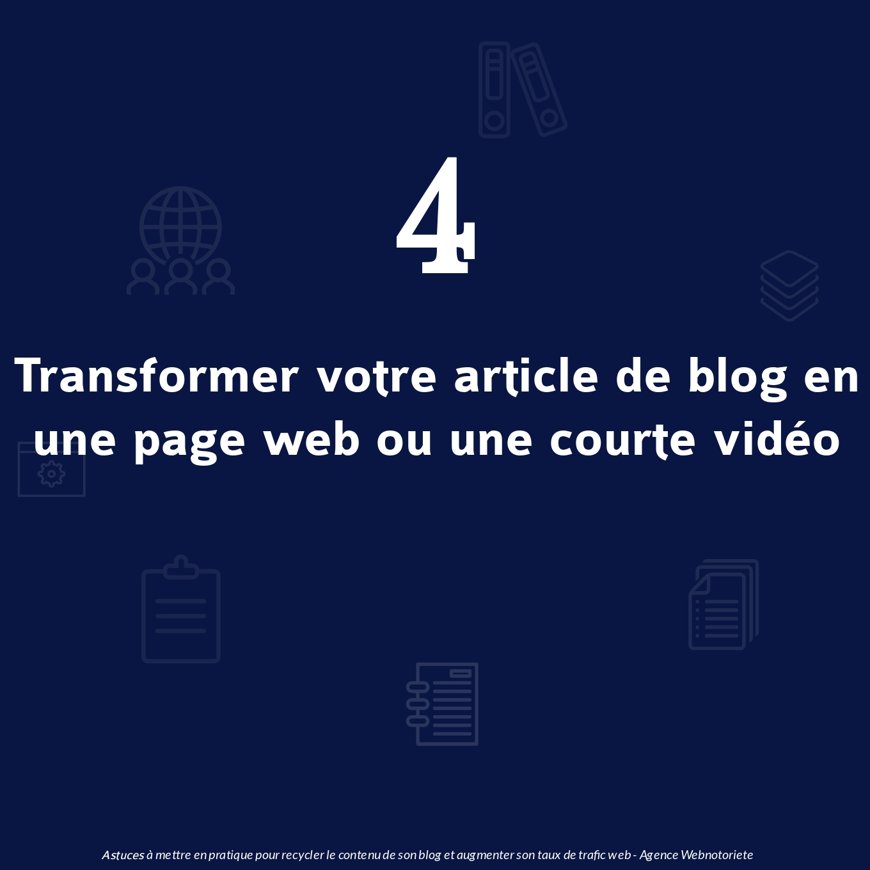 Astuce 4 : Transformer un article de blog en une page web ou une courte vidéo