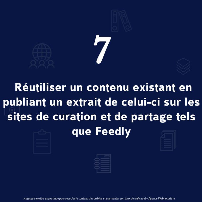 Astuce 7: Réutiliser un contenu existant en publiant un extrait de celui-ci sur les sites de curation et veille tels que Feedly